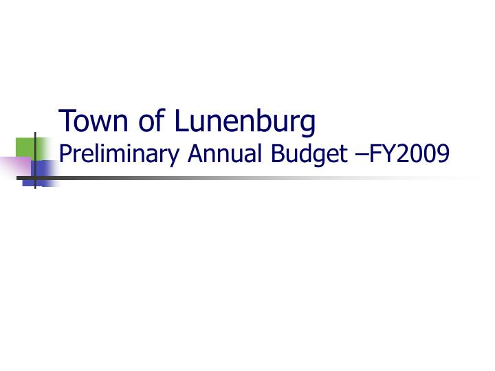 town of lunenburg preliminary annual budget fy2009 n.