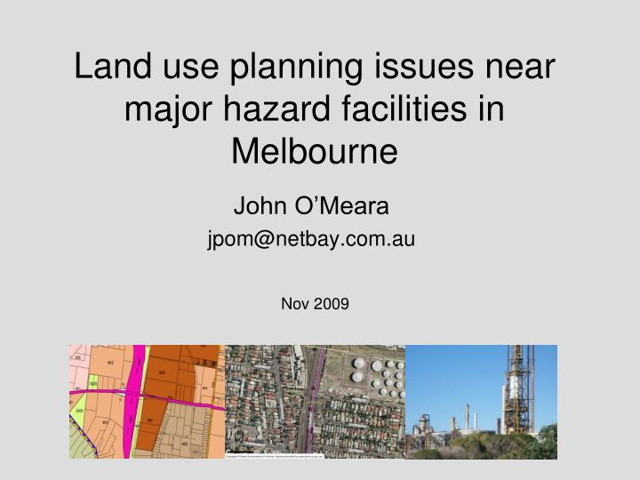 land use planning issues near major hazard facilities in melbourne n.