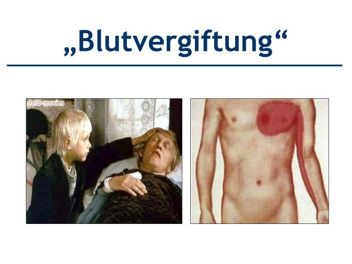 """""""Blutvergiftung"""""""