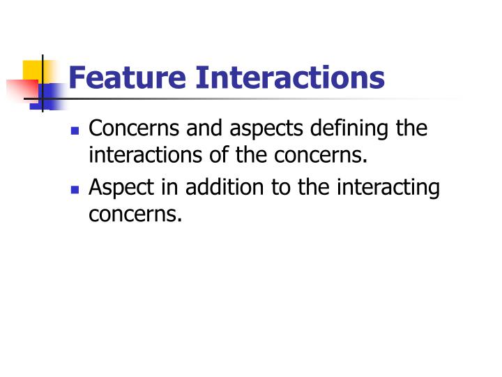 Feature Interactions