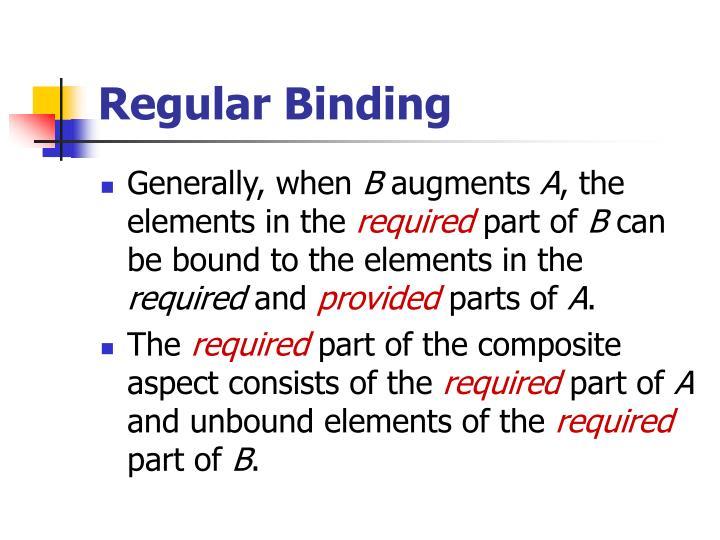 Regular Binding
