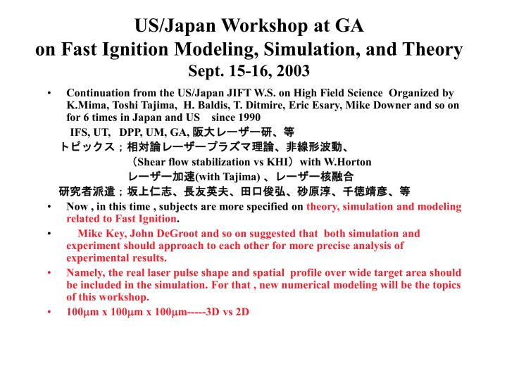 Us japan workshop at ga on fast ignition modeling simulation and theory sept 15 16 2003
