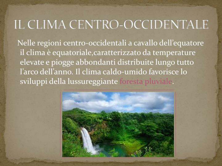 IL CLIMA CENTRO-OCCIDENTALE