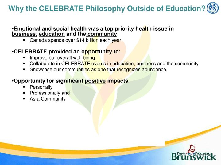 Why the CELEBRATE Philosophy Outside of Education?