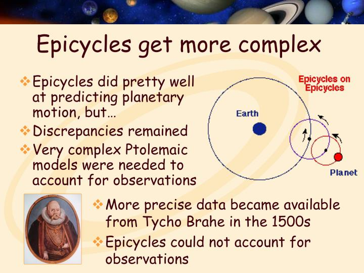 Epicycles did pretty well at predicting planetary motion, but…