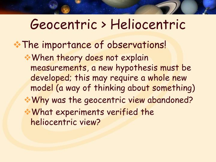 Geocentric > Heliocentric