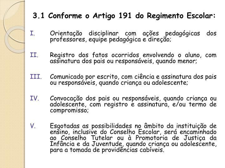 3.1 Conforme o Artigo 191 do Regimento Escolar: