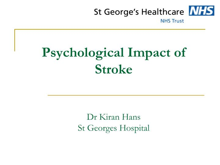 impact of stroke case study Stroke is australia's single greatest killer and a leading cause of disability stroke is a serious and deadly condition involving cerebral circulation within the brain and can seriously affect a person maintaining a safe environment, communication and mobility as well as other activities of living.