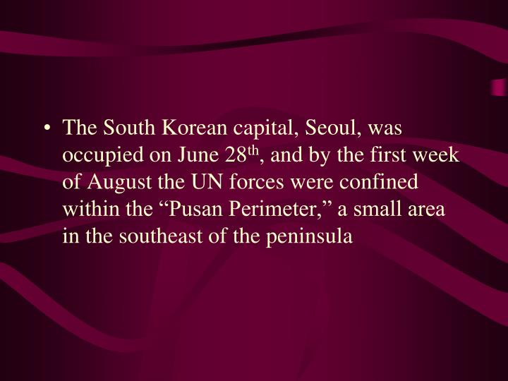 The South Korean capital, Seoul, was occupied on June 28