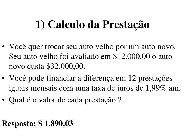 1) Calculo da Prestação