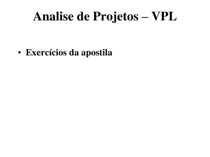 Analise de Projetos – VPL