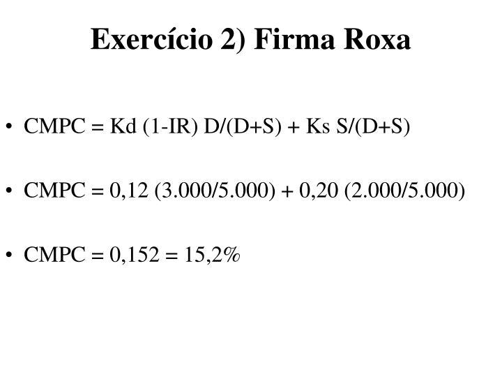 Exercício 2) Firma Roxa
