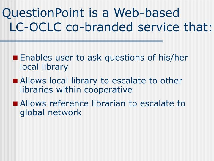 QuestionPoint is a Web-based