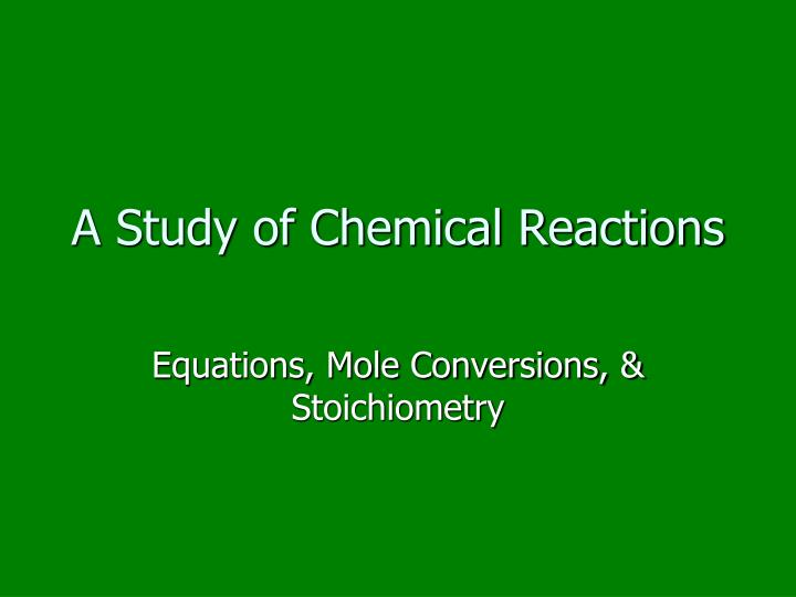 a study of chemical reactions n.