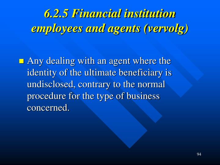 6.2.5 Financial institution employees and agents (vervolg)