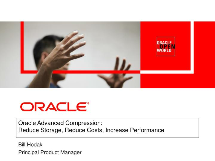 Oracle advanced compression reduce storage reduce costs increase performance