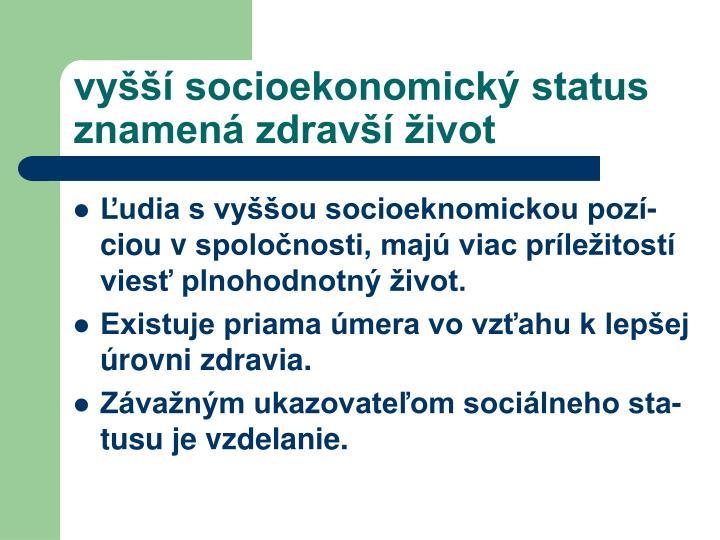 vyšší socioekonomický status znamená zdravší život