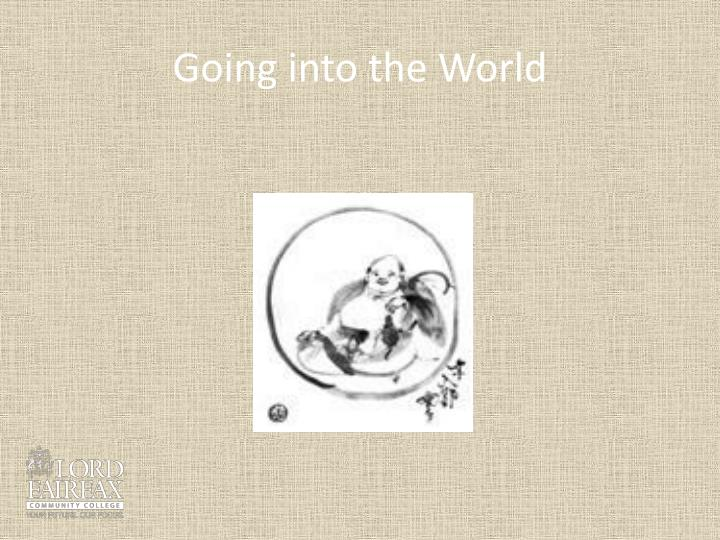 Going into the World