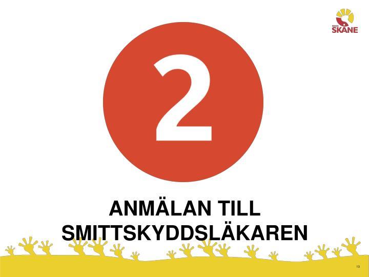 ANMÄLAN TILL SMITTSKYDDSLÄKAREN
