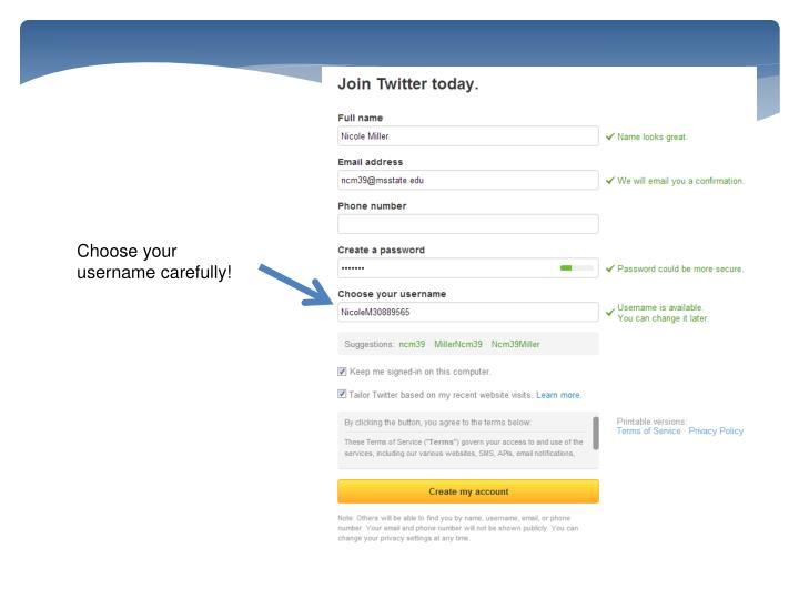 Choose your username carefully!