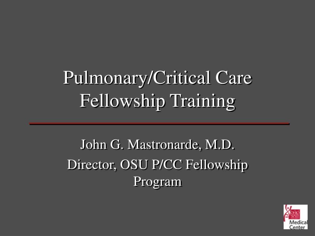PPT - Pulmonary/Critical Care Fellowship Training PowerPoint