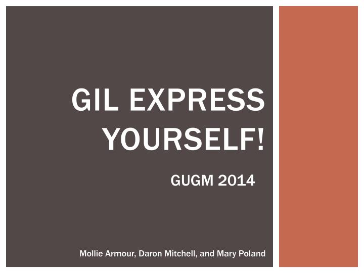 Gil express yourself