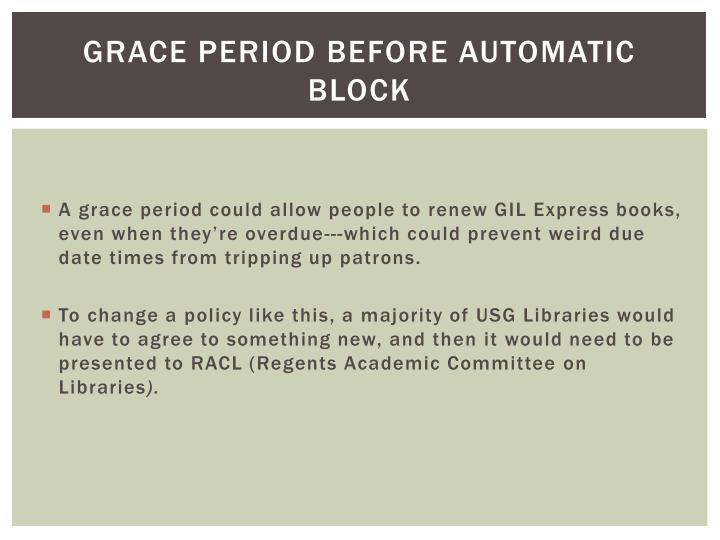 Grace period before automatic block