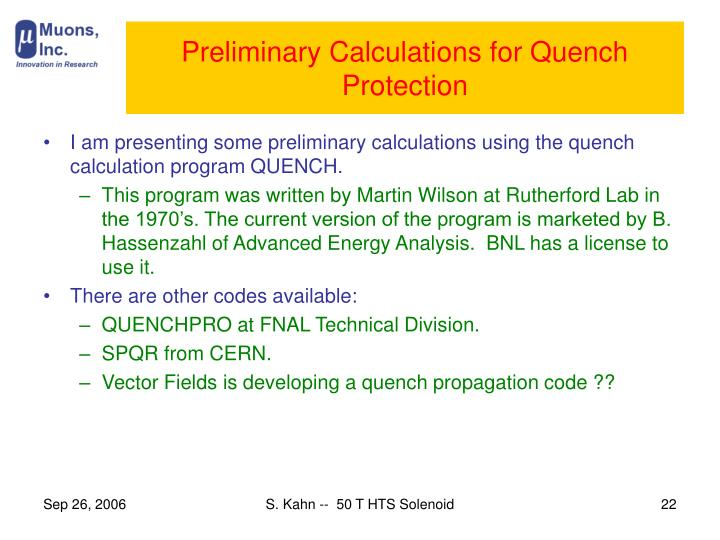 Preliminary Calculations for Quench Protection