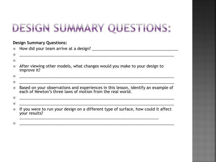 Design Summary Questions: