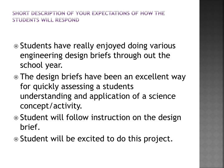 Short description of your expectations of how the students will respond