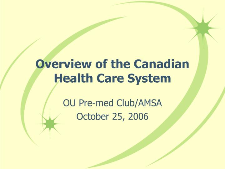 an overview of the canadian health system and the canadian health care act Under the affordable care act, most health plans must also cover certain states warning americans of the dangers of adopting a canadian-style health care system.