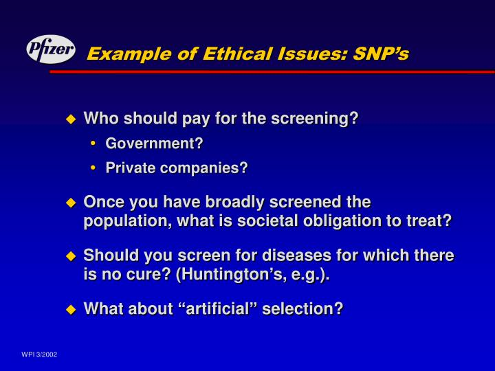 Example of Ethical Issues: SNP's