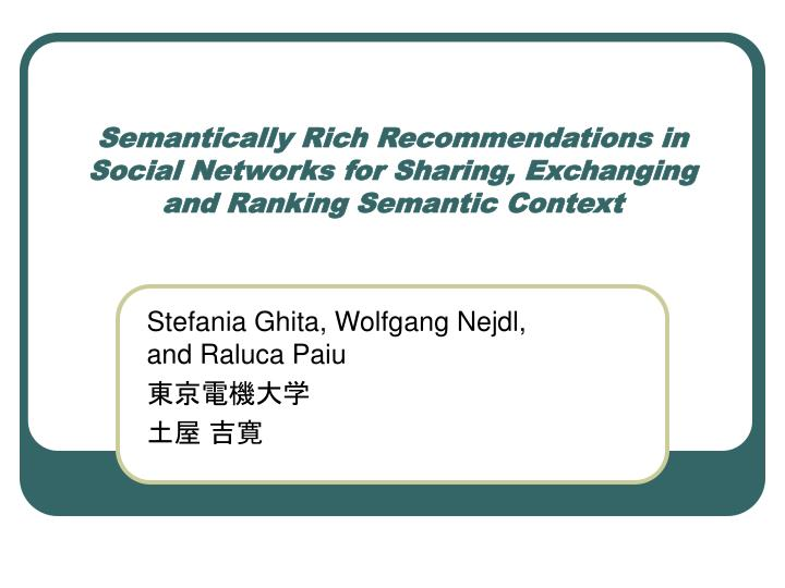 Semantically Rich Recommendations in Social Networks for Sharing, Exchanging and Ranking Semantic Co...