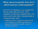 what about hospitals that don t admit and are undersupplied