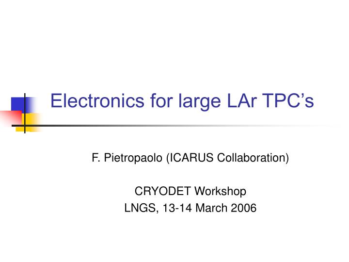 Electronics for large lar tpc s