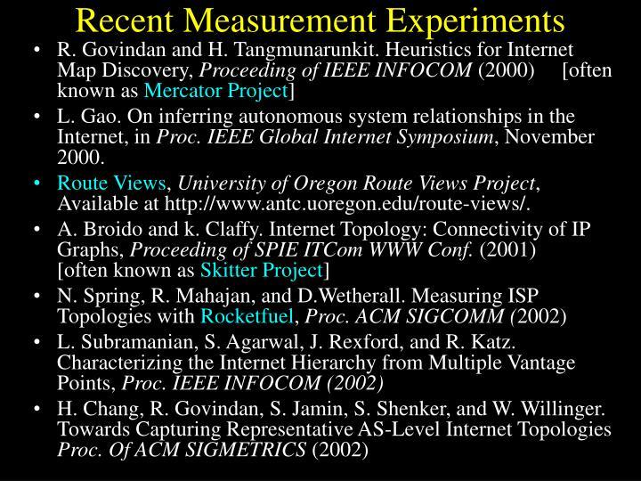 Recent Measurement Experiments
