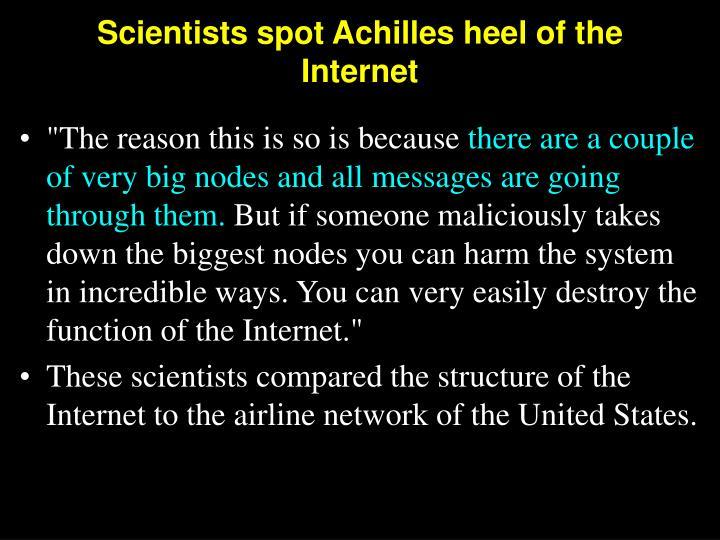 Scientists spot Achilles heel of the Internet