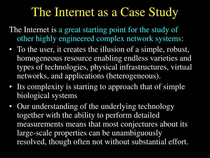 The Internet as a Case Study