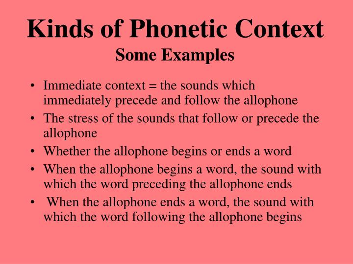 Kinds of Phonetic Context