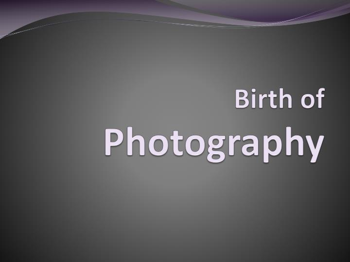 Birth of photography