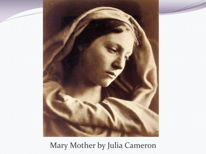 Mary Mother by Julia Cameron