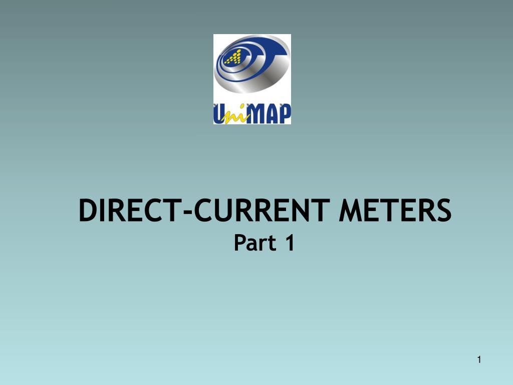 Ppt Direct Current Meters Part 1 Powerpoint Presentation Id4284016 Electrodynamometer Power Factor Meter Electronic Instrumentation Slide1 N