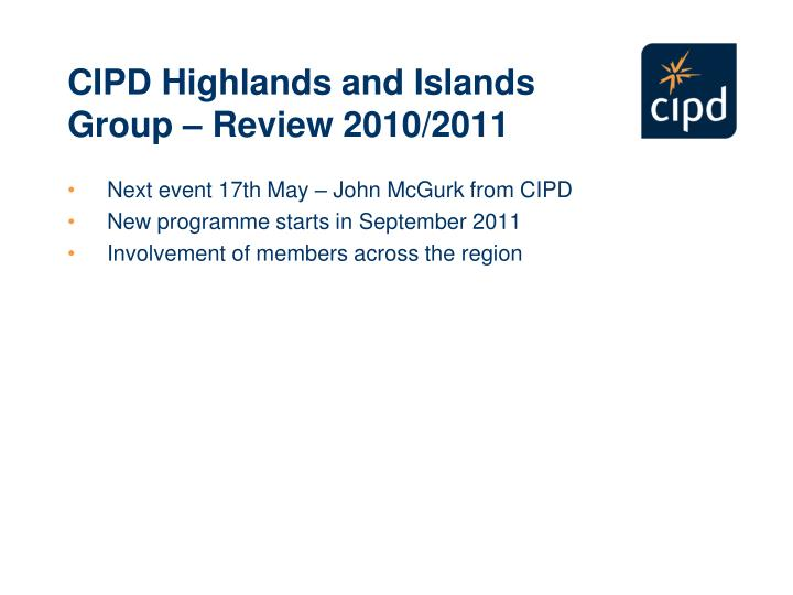 CIPD Highlands and Islands Group – Review 2010/2011