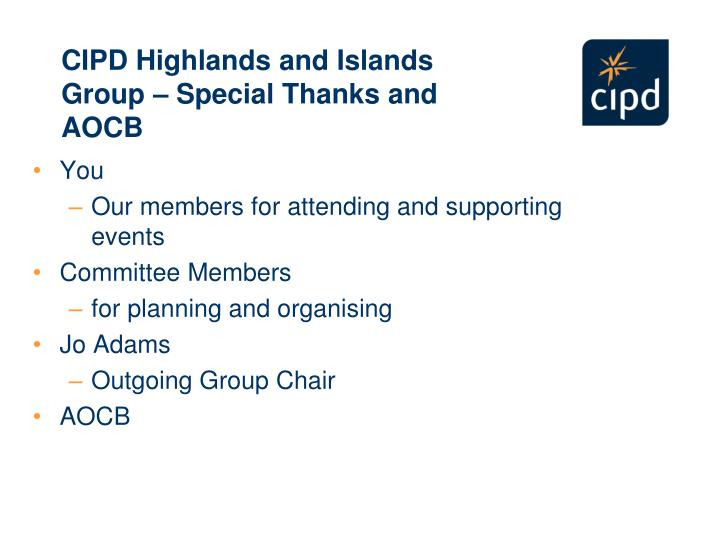 CIPD Highlands and Islands Group – Special Thanks and AOCB