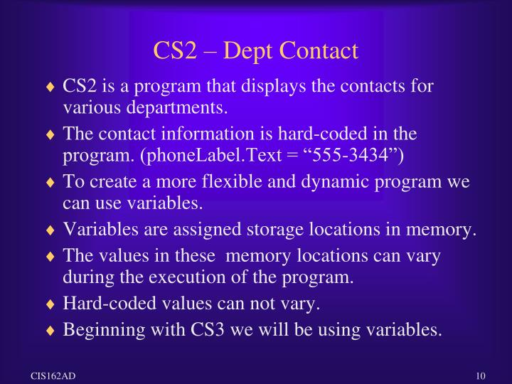CS2 is a program that displays the contacts for various departments.