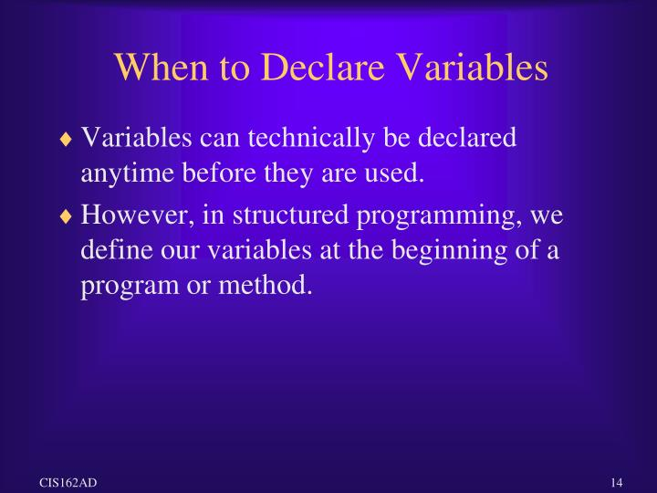 When to Declare Variables