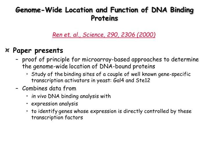 Genome-Wide Location and Function of DNA Binding Proteins