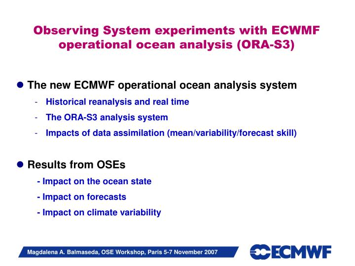 Observing system experiments with ecwmf operational ocean analysis ora s3