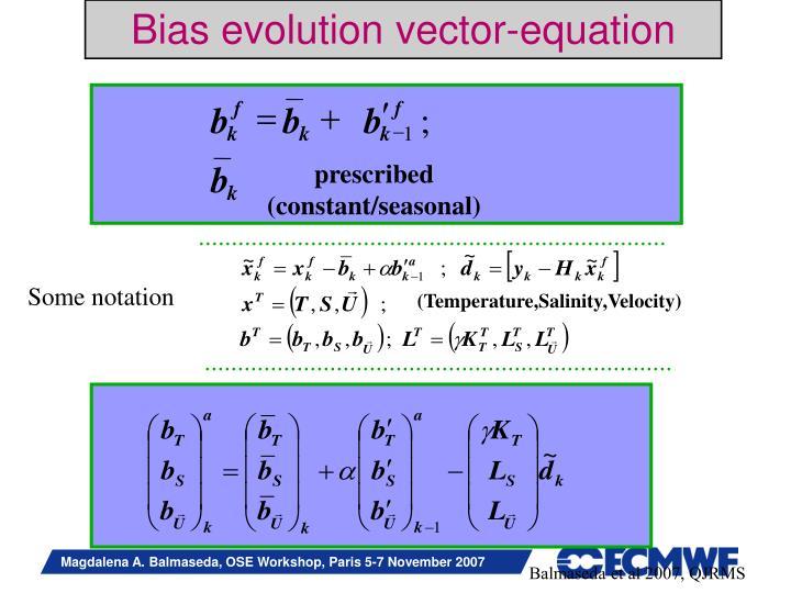 Bias evolution vector-equation