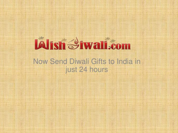 now send diwali gifts to india in just 24 hours n.